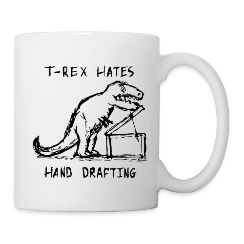 T-Rex Hates Hand Drafting Coffee Mug - Coffee/Tea Mug