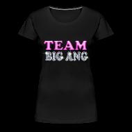 Women's T-Shirts ~ Women's Premium T-Shirt ~ Team Big Ang