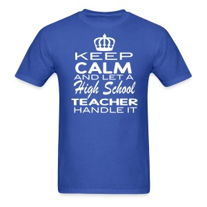 Keep Calm High School Mens - Men's T-Shirt