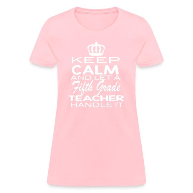 Keep Calm-5th   Women's T-Shirt