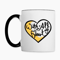With All My Heart Mugs & Drinkware