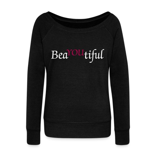 BeaYOUtiful  - Women's Wideneck Sweatshirt
