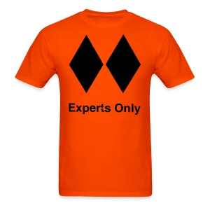 Experts Only T-Shirt - Men's T-Shirt