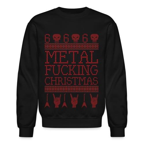 METAL FUCKING CHRISTMAS-UGLY XMAS SWEATER STYLE - Crewneck Sweatshirt