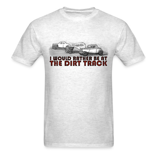 I Would Rather Be At The Dirt Track - Men's T-Shirt