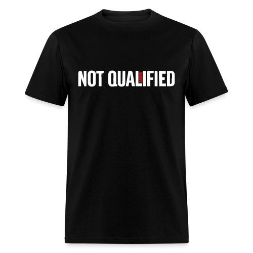Not Qualified - Men's T-Shirt