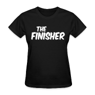 T-Shirts ~ Women's T-Shirt ~ THE FINISHER