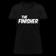 Women's T-Shirts ~ Women's T-Shirt ~ THE FINISHER