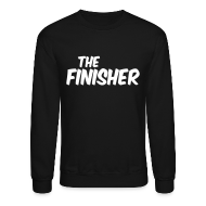 Long Sleeve Shirts ~ Crewneck Sweatshirt ~ THE FINISHER