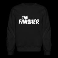 Long Sleeve Shirts ~ Crewneck Sweatshirt ~ THE FINISHER