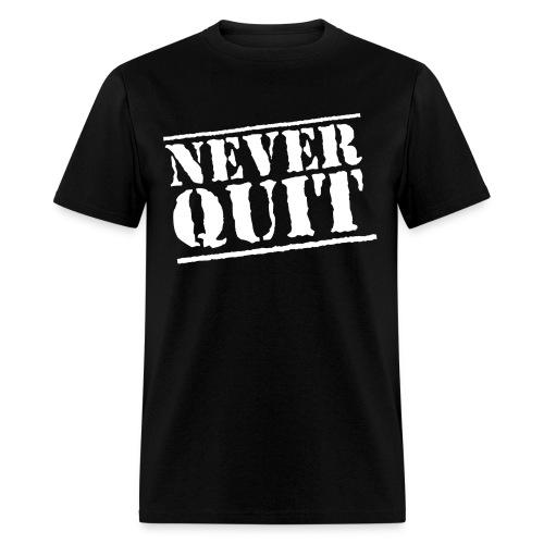 NEVER QUIT - Men's T-Shirt