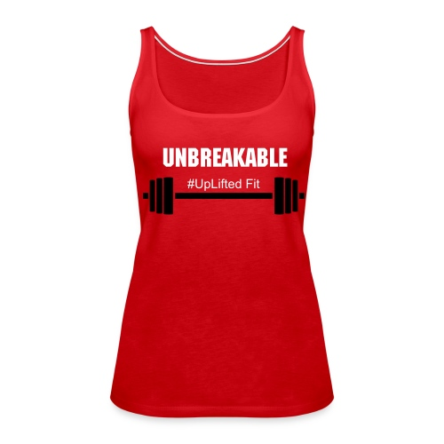 Unbreakable slogan tank - Women's Premium Tank Top