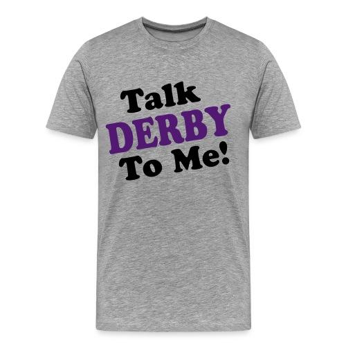 Talk Derby To Me! - Men's Premium T-Shirt
