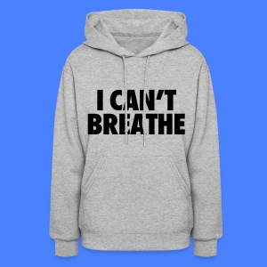 I Can't Breathe Hoodies - Women's Hoodie