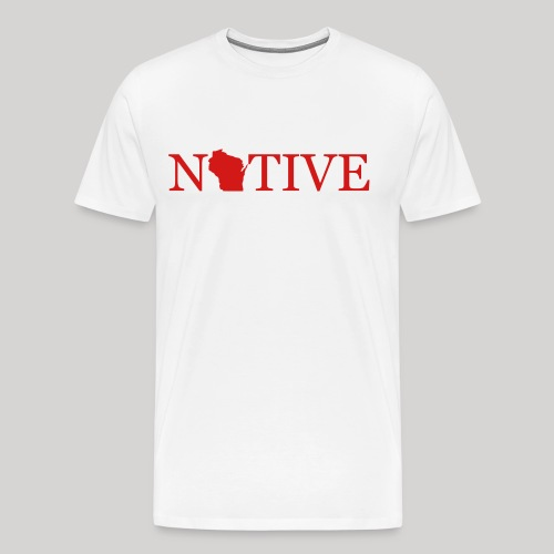 Wisconsin Native - Men's Premium T-Shirt