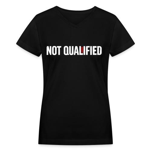 Not Qualified - Women's V-Neck T-Shirt
