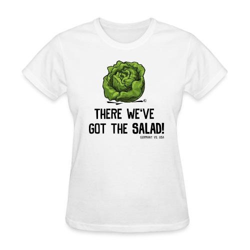 There We've Got the Salad  - Women's T-Shirt