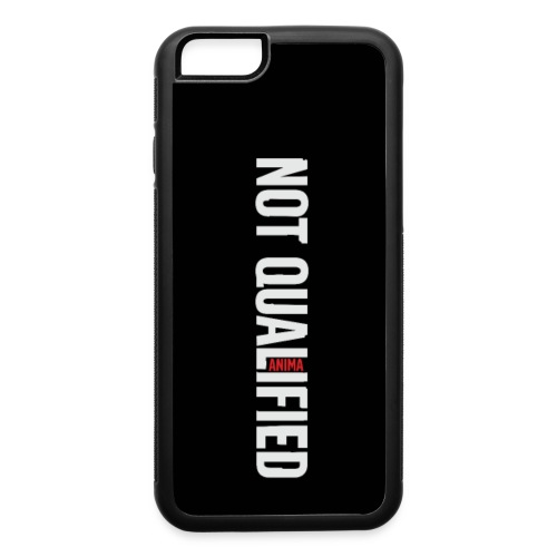 Not Qualified - iPhone 6 - iPhone 6/6s Rubber Case