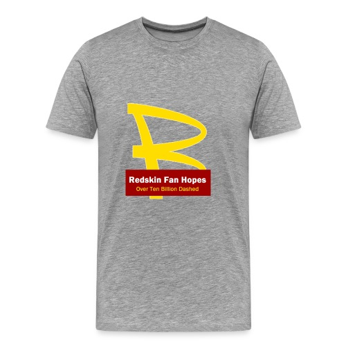 Redskins Hopes Dashed - Men's Premium T-Shirt
