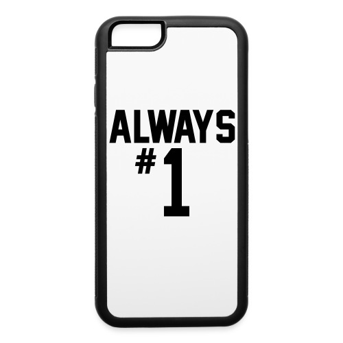 Iphone 6 case ALWAYS #1 - iPhone 6/6s Rubber Case