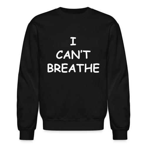 I Can't Breath Eric Garner Crewneck Sweatshirt - Crewneck Sweatshirt