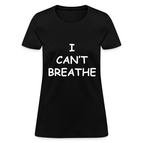 I Can't Breath Eric Garner Women T Shirt - Women's T-Shirt