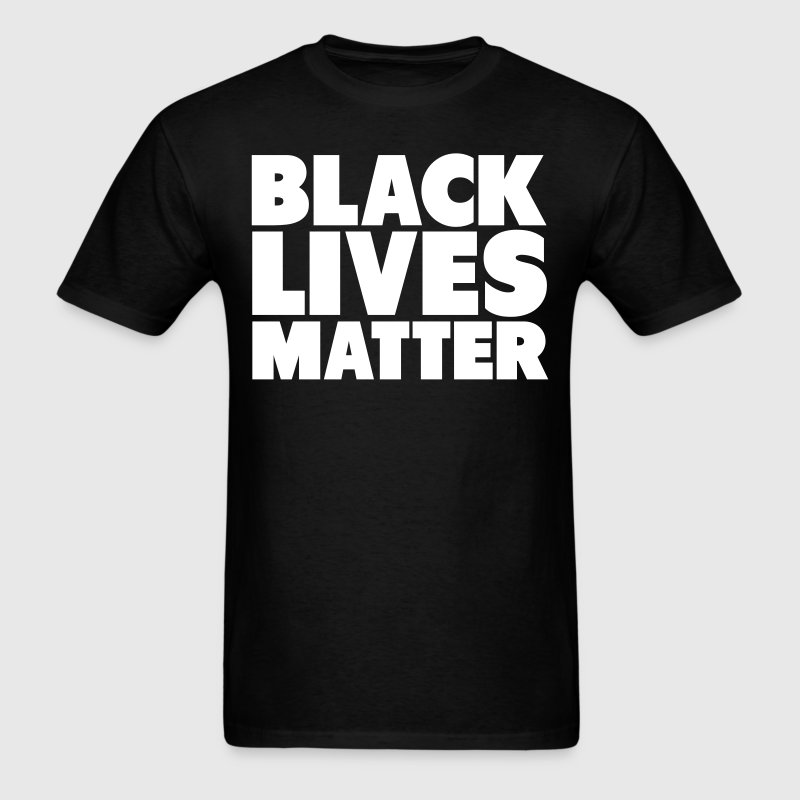 Black Lives Matter Shirt T-Shirt | Spreadshirt