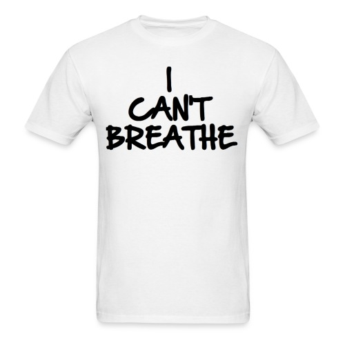 I CAN'T BREATHE ERIC GARNER INSPIRED TSHIRT - Men's T-Shirt