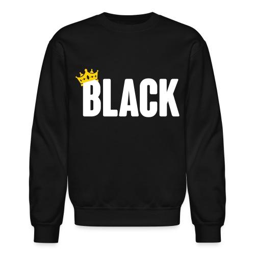 Black royalty - Crewneck Sweatshirt