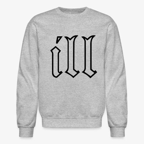 ill Sweatshirt - Crewneck Sweatshirt