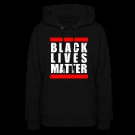 Hoodies ~ Women's Hoodie ~ BLACK LIVES MATTER