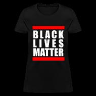Women's T-Shirts ~ Women's T-Shirt ~ BLACK LIVES MATTER