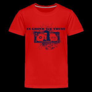 In Gronk We Trust - Kids' Premium T-Shirt