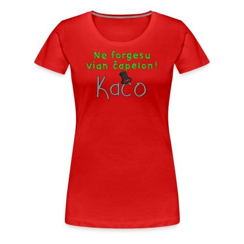 Ne Forgesu Vian Ĉapelon (Feminine) - Women's Premium T-Shirt