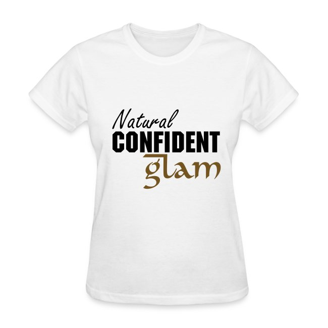 Natural Confident Glam T-Shirt