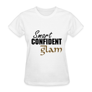 Smart Confident Glam T-Shirt - Women's T-Shirt