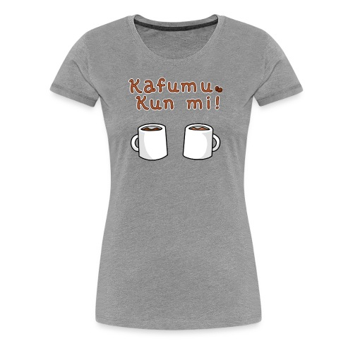 Kafumu Kun Mi (Feminine) - Women's Premium T-Shirt