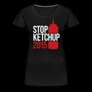 T-Shirts ~ Women's Premium T-Shirt ~ #StopKetchup2015 - Ladies