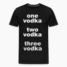 One Vodka Two Vodka Three Vodka