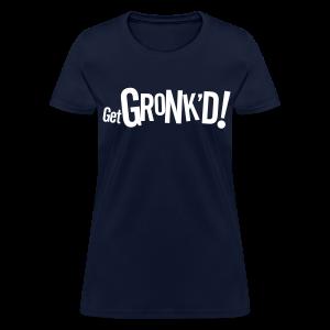 Get Gronk'd - Women's T-Shirt