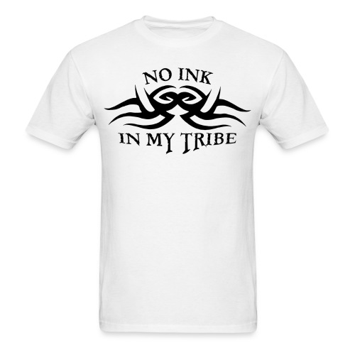 No Ink In My Tribe - Men's T-Shirt