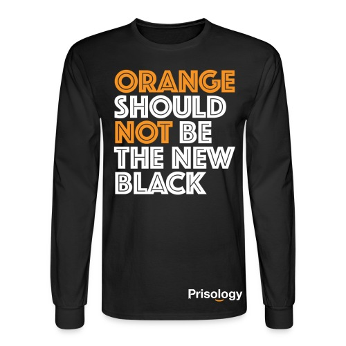 Orange Should NOT Be The New Black - Men's Long Sleeve T-Shirt