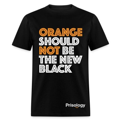 Orange Should NOT Be The New Black - Men's T-Shirt