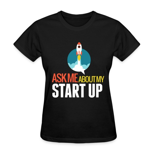 Women's Ask Me About My Startup Tee - Women's T-Shirt