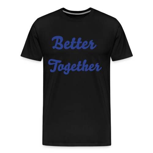 Better Together for Men with out the hearts - Men's Premium T-Shirt