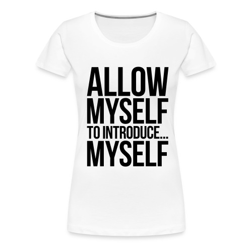 Allow Myself  - Women's Premium T-Shirt
