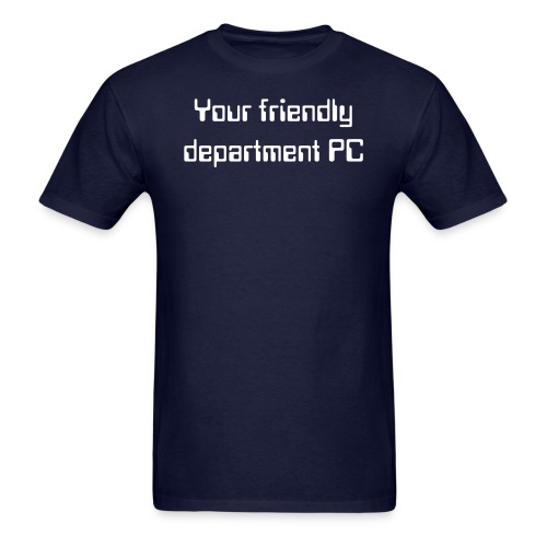Your friendly department PC - light font tee - Men's T-Shirt