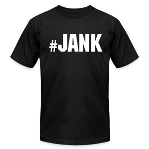 #JANK is real. - Men's T-Shirt by American Apparel