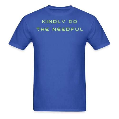 Kindly do the needful - light font tee - Men's T-Shirt