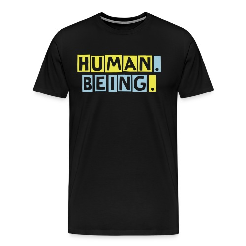 Human. Being. T-Shirt (front only) - Men's Premium T-Shirt